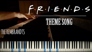 I'll Be There For You | Friends Theme (The Rembrandts) - Piano Cover