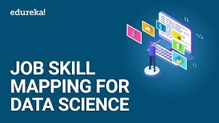 Job Skill Mapping for Data Science | Roles of Data Scientists | Data Science Training | Edureka