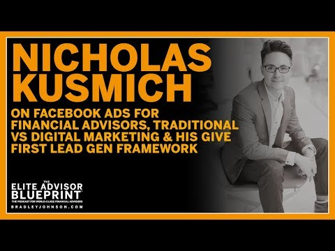 Nicholas Kusmich on Facebook Ads for Financial Advisors, Coaching on Traditional v Digital Marketing