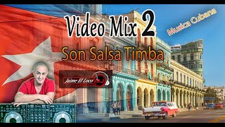Video Mix 2 - Son Salsa Timba By Jaime El Loco