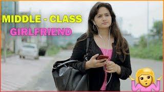 MIDDLE - CLASS GIRLFRIEND || Sibbu Giri