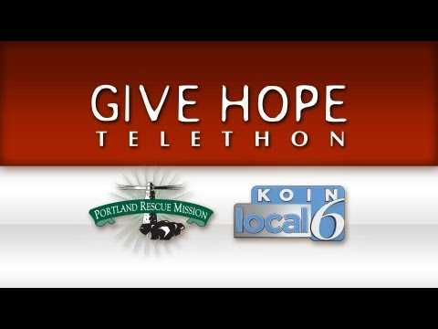 "2012 KOIN Local 6 ""Give Hope"" Telethon - Portland Rescue Mission"