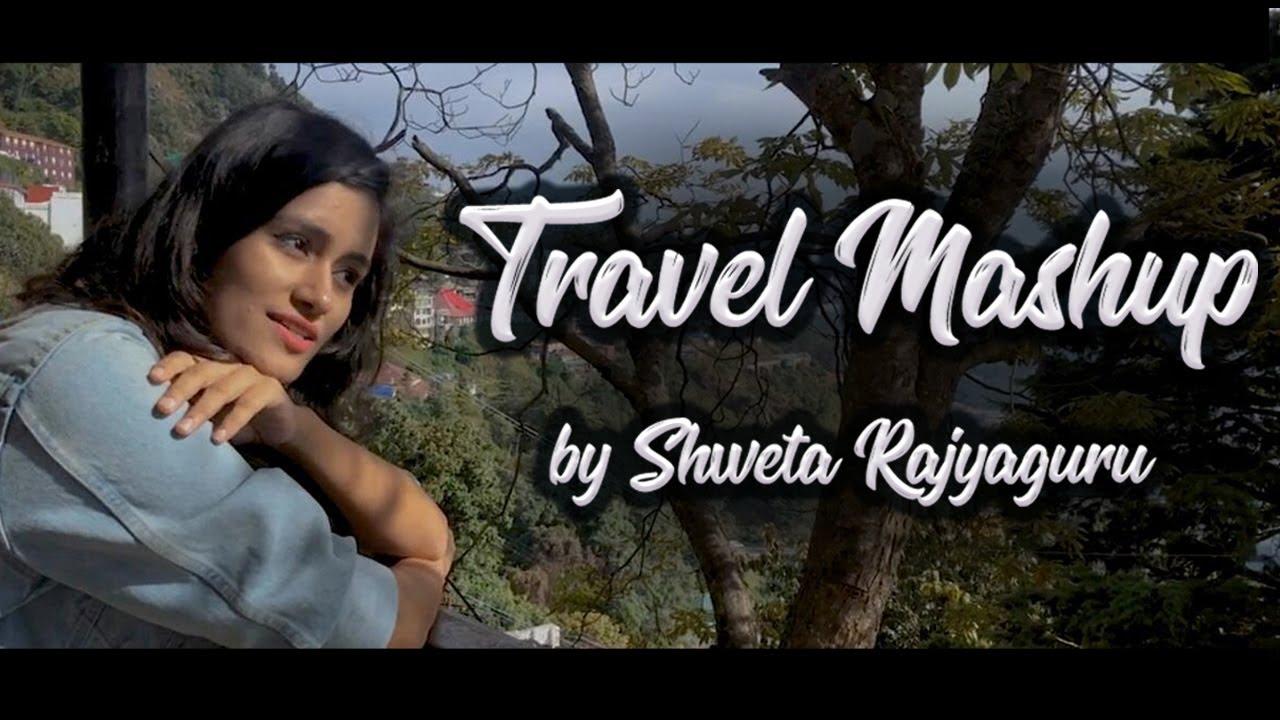 Bollywood Travel Mashup | Shweta Rajyaguru | Vivart | New Hindi Songs | Travel Vlog | Makhna | Ilahi