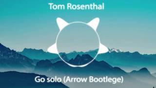 Tom Rosenthal - Go solo (Arrow Bootleg)