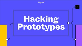 Hacking Figma Prototypes with Overlays, Components, and Frames