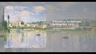 """8 Variations on """"Ein Weib ist das herrlichste Ding"""", K.613, Wolfgang Amadeus Mozart"""