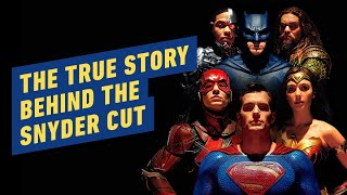 The True Story Behind the Snyder Cut