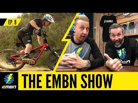 The EMBN Show Ep. 8 | How Much Bike Technology Is Too Much?