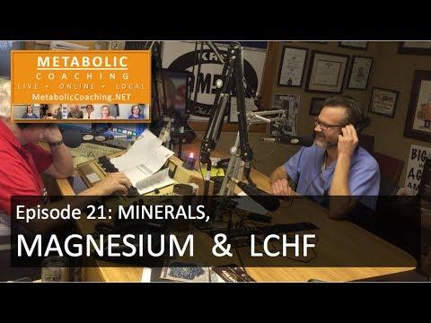 Episode 21 - Minerals, Magnesium & LCHF - Metabolic Coaching Radio