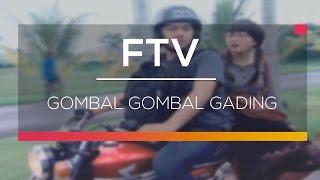 Video FTV SCTV - Gombal Gombal Gading download MP3, 3GP, MP4, WEBM, AVI, FLV Oktober 2018