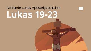 Gospelserie: Lukas Kap. 19-23