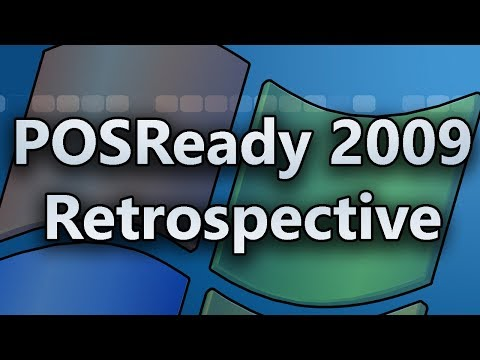 How An Obscure OS Extended XP's Support By 5 Years - POSReady 2009 Retrospective