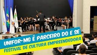 UNIFOR-MG É PARCEIRO DO E SE; FESTIVAL DE CULTURA EMPREENDEDORA