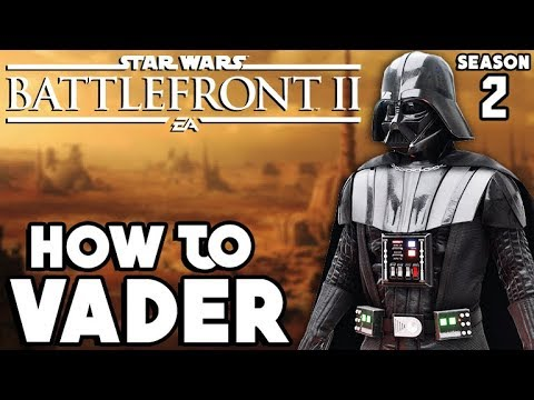 Star Wars Battlefront 2: How to Not Suck - Darth Vader UPDATED Hero Guide and Review
