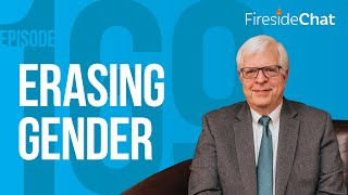Fireside Chat Ep. 169 — Erasing Gender