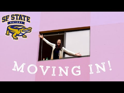 MOVING INTO SAN FRANCISCO STATE UNIVERSITY | 2019