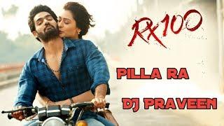 Pilla ra Dj Mix - DJ Praveen   Rx 100   Rx 100 Telegu Movie   Dj Songs