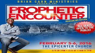 Prophet Brian Carn @prophetcarn #PropheticEncounter Jackson, MS Friday Service 2-5-16
