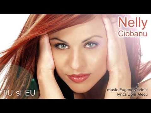 Nelly Ciobanu - Tu si eu