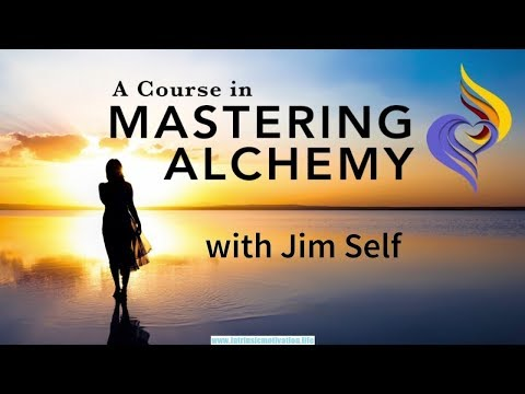 Mastering Alchemy Tools For The Shift - Jim Self Of Mastering Alchemy New Energetic Tools