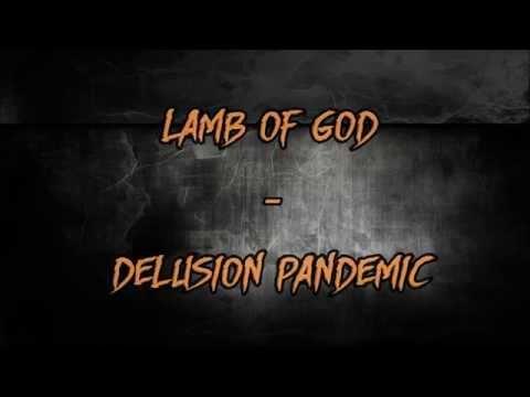 Delusion Pandemic - Lamb of God - Lyrics