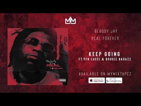 Bloody Jay - Keep Going Feat  YFN Lucci & Boosie Badazz Prod  By J  Reid
