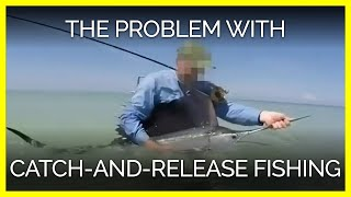 What's Wrong With Catch-and-Release Fishing?