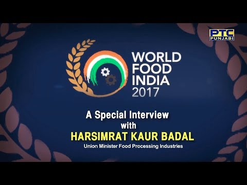 Special Interview with Harsimrat Kaur Badal | World Food India 2017