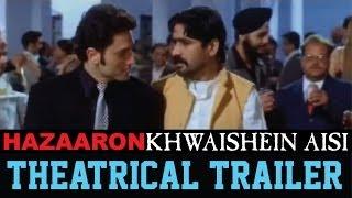 Hazaaron Khwaishein Aisi - Theatrical Trailer