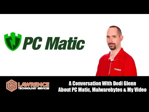 A Talk with Dodi Glenn from PC Pitstop about PC Matic,  Malwarebytes & My Video