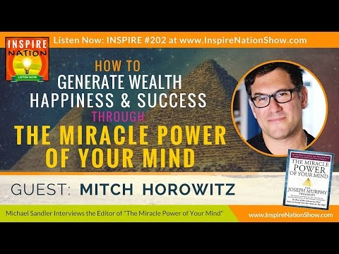 ★ Generate Wealth & Happiness thru the Miracle Power of Your Mind! | Mitch Horowitz & Joseph  Murphy
