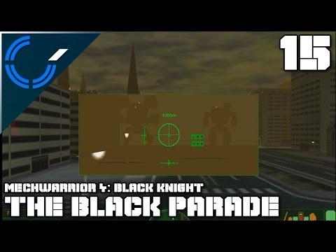 The Black Parade - 15 - Mechwarrior 4: Black Knight