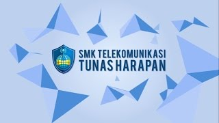 PROFIL SMK TELEKOMUNIKASI TUNAS HARAPAN [NEW]