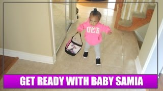 GET READY WITH BABY SAMIA!