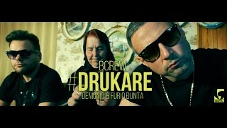 BCREW (Demonio & Furio Đunta) – DRUKARE (Official Video 2015)