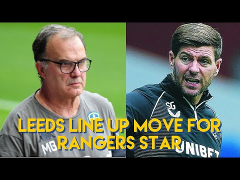 EXCLUSIVE: Leeds offer going in for Rangers 27-yr-old after Bielsa talks