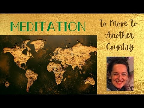 Meditation to Move to Another Country