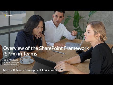 SharePoint Framework Overview for Microsoft Teams with Loki Meyburg