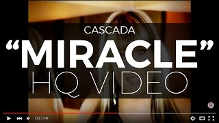 "Cascada ""Miracle"" (Official Video) (Digitally Remastered - Highest Quality Available)"