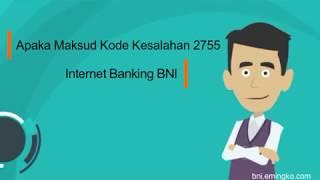 Apa Maksud Kode Kesalahan 2755 BNI Internet Banking?