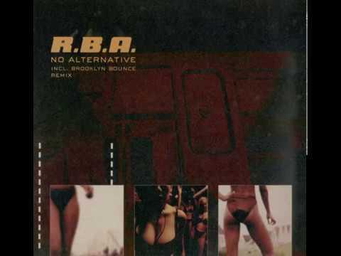 R.B.A. - No Alternative (Brooklyn Bounce Remix)
