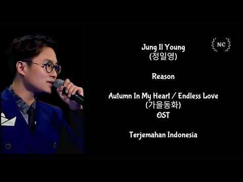 Jung Il Young - Reason (Autumn In My Heart OST) [Lyrics INDO SUB]