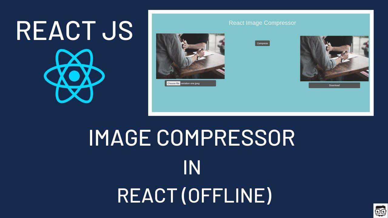 Create A Image Compressor Using React JS