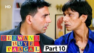 Deewane Huye Paagal - Superhit Comedy Movie Part 10 - Akshay Kumar -Johnny Lever - Paresh Rawal