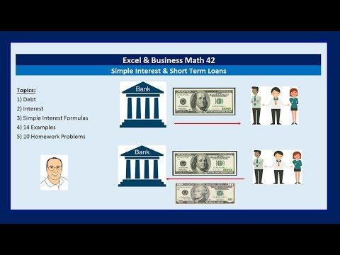 Excel & Business Math 42: Simple Interest Calculations & Short Term Loans