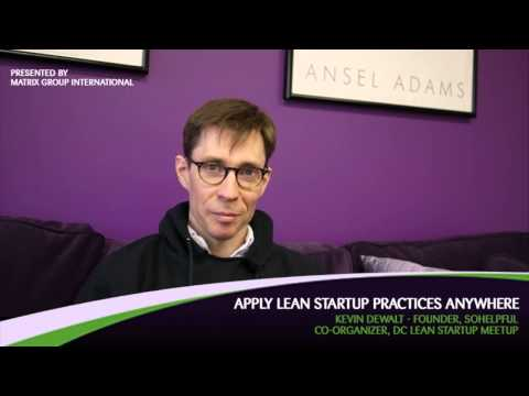 Apply Lean Startup Practices Anywhere - Kevin Dewalt, Founder of SoHelpful
