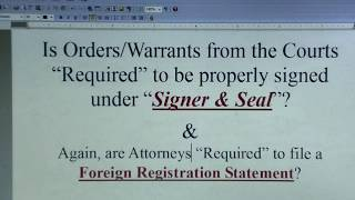 "(Pt.1) Orders/Warrants from the Courts ""Required"" to be Properly signed under ""Signature & Seal""?"