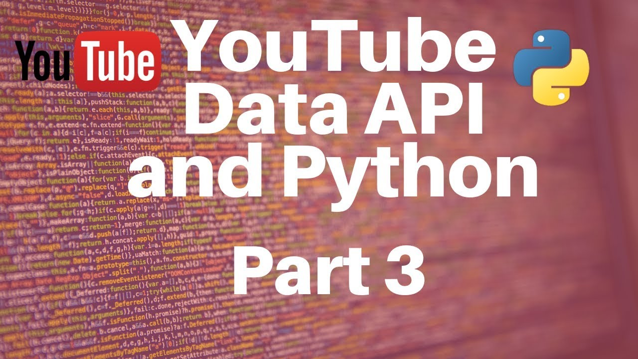 YouTube Data API and Python -- Part 3