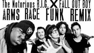 The Notorious B.I.G x Fall Out Boy - Arms Race Funk Remix (BOY Mash-Up)