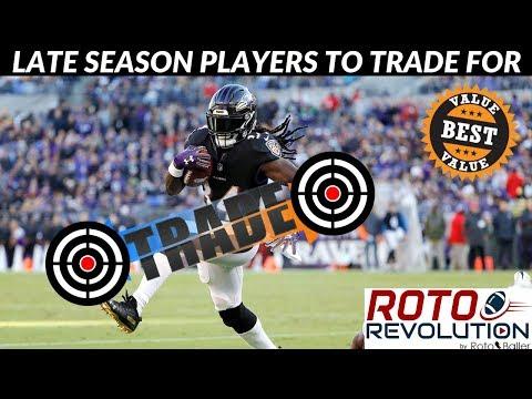2018 Fantasy Football Lineup Advice - Late Season Players To Trade For